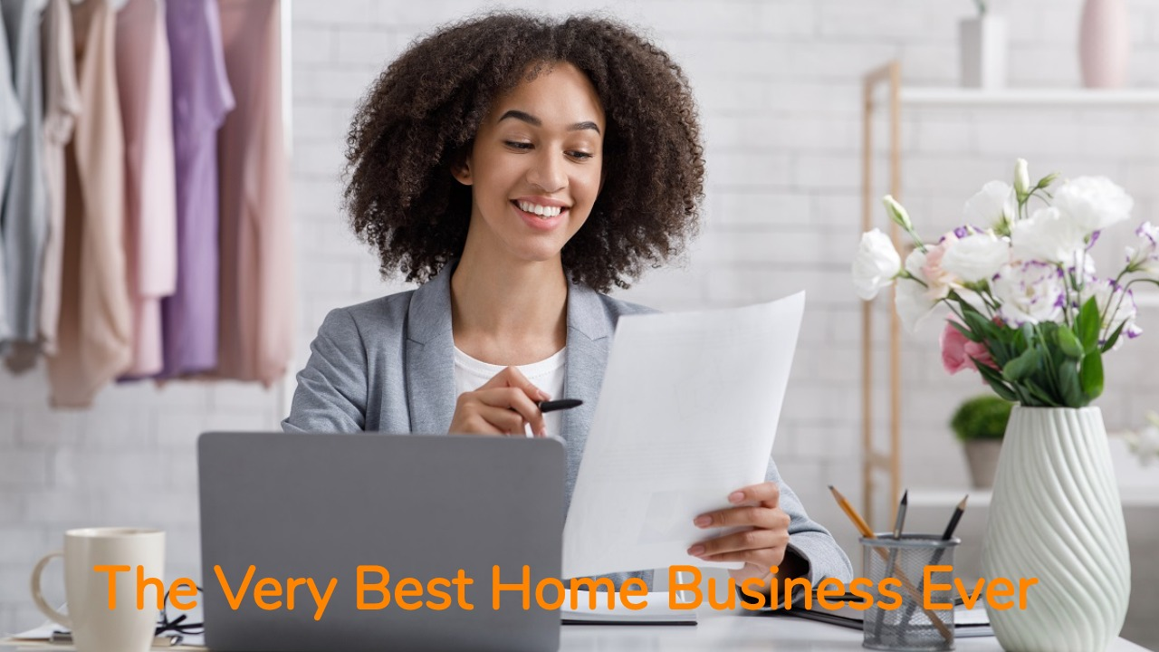 The Very Best Home Business Ever