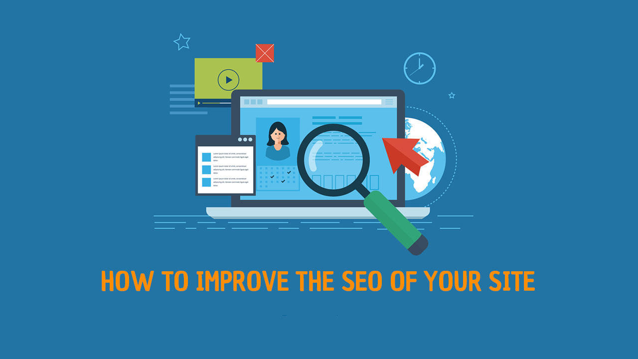 How To Improve The SEO Of Your Site