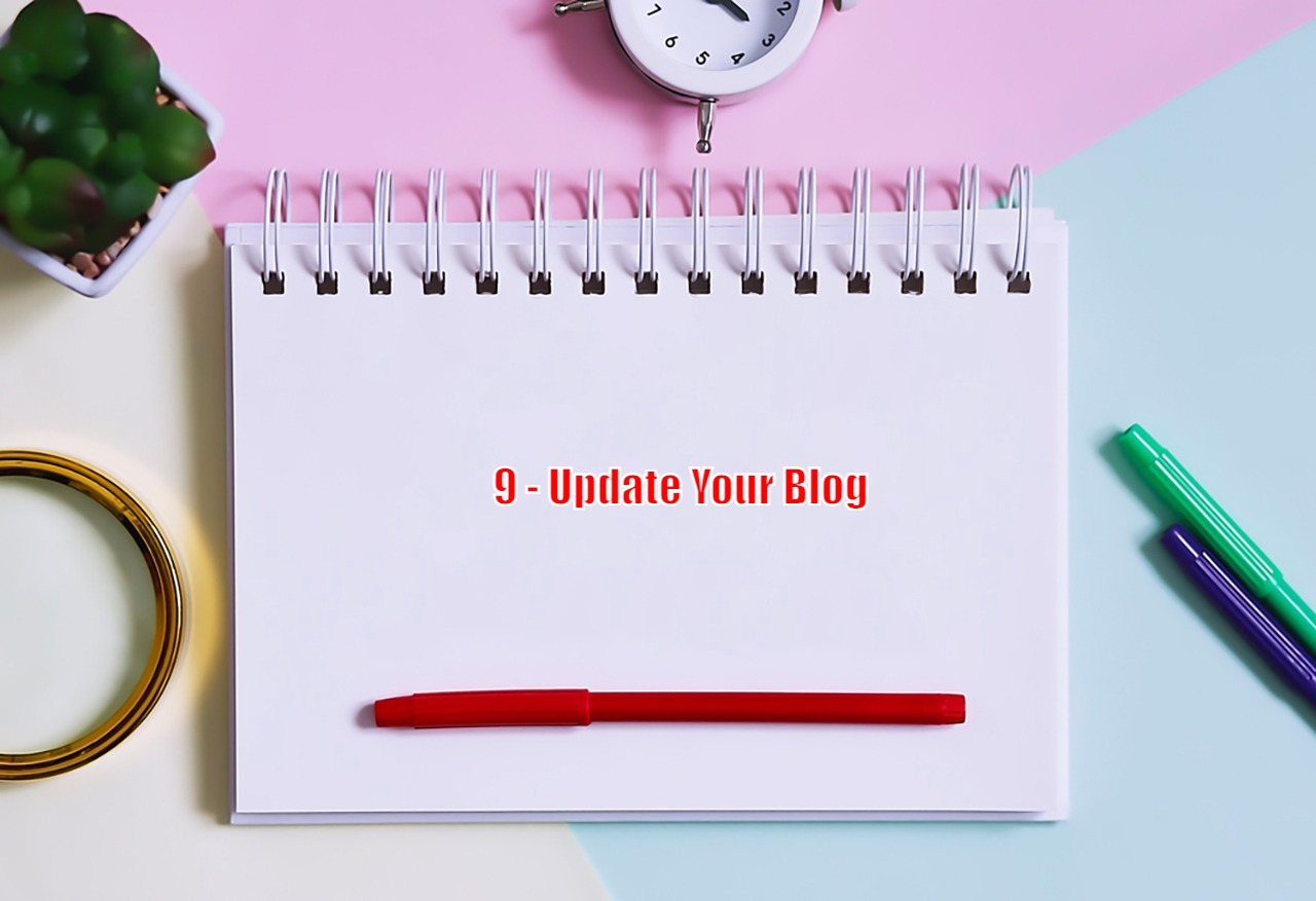 9 - Update Your Blog