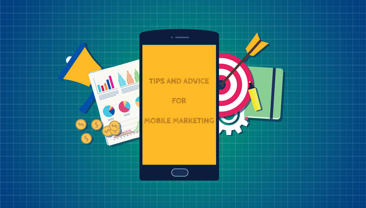 Tips And Advice For Mobile Marketing