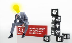 How to Start an Affiliate Marketing